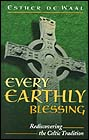 Every Earthly Blessing: Rediscovering the Celtic Tradition, by Esther de Waal